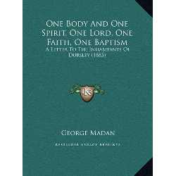 Imagen de One Body and One Spirit, One Lord, One Faith, One Baptism: A Letter to the Inhabitants of Dursley (1885)
